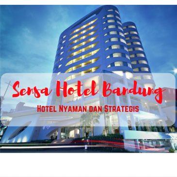 Sensa Hotel Bandung :Hotel Nyaman dan Strategis
