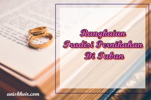Rangkaian Tradisi Pernikahan Di Tuban