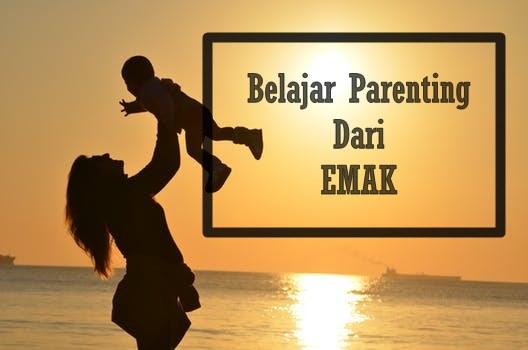 Belajar Parenting Dari Emak