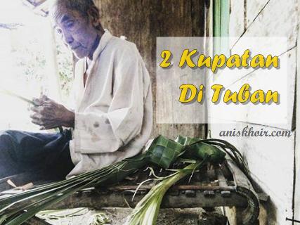 Tradisi Kupatan Menjelang Ramadhan dan Setelah Lebaran Di Tuban