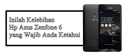 Inilah Kelebihan dari Hp Asus Zenfone 6 yang Wajib Anda Ketahui