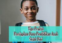Tips Praktis Persiapkan Dana Pendidikan Anak Sejak Dini